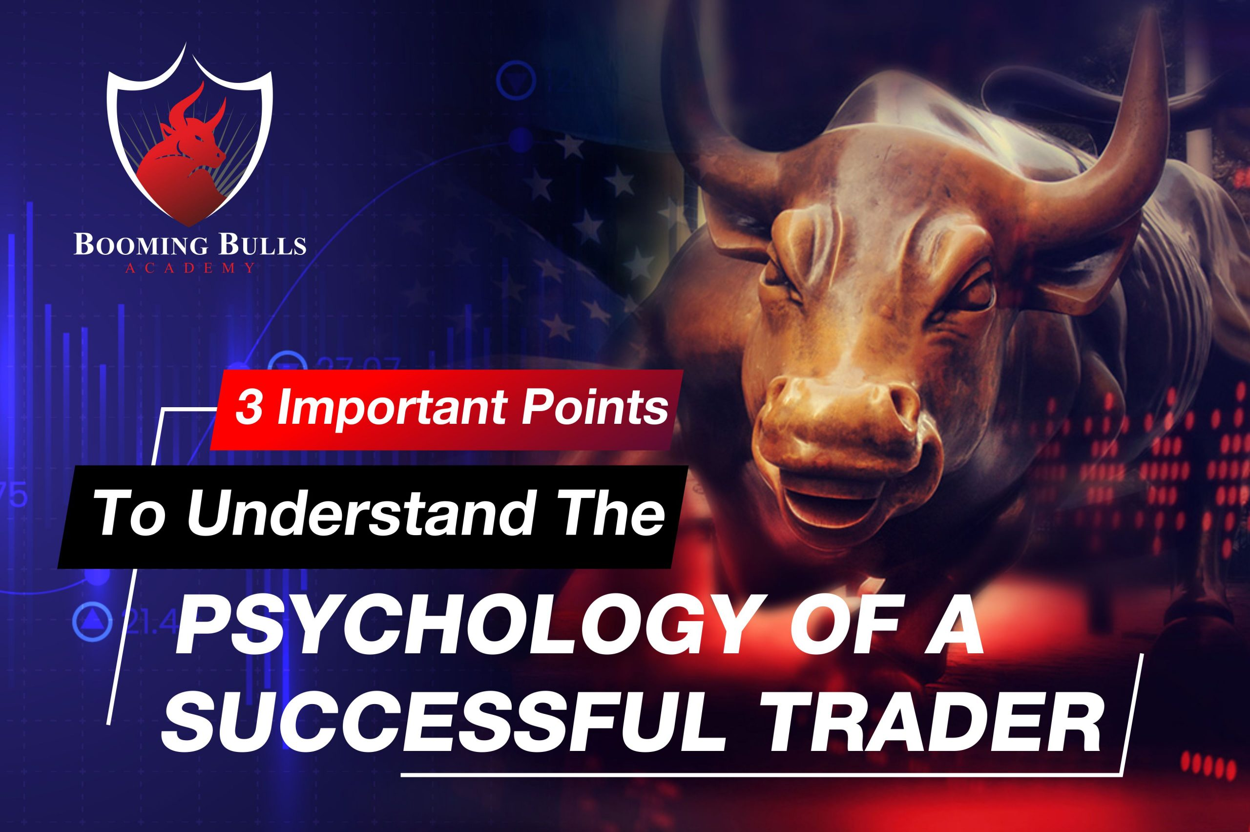 3 Important Points To Understand The Psychology Of A Successful Trader
