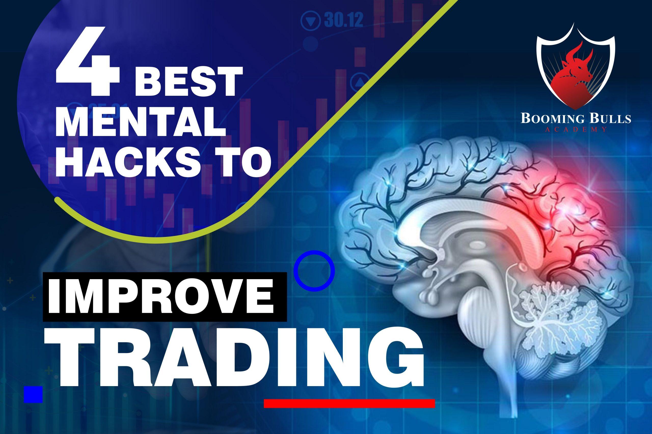 4 Best Mental Hacks To Improve Trading