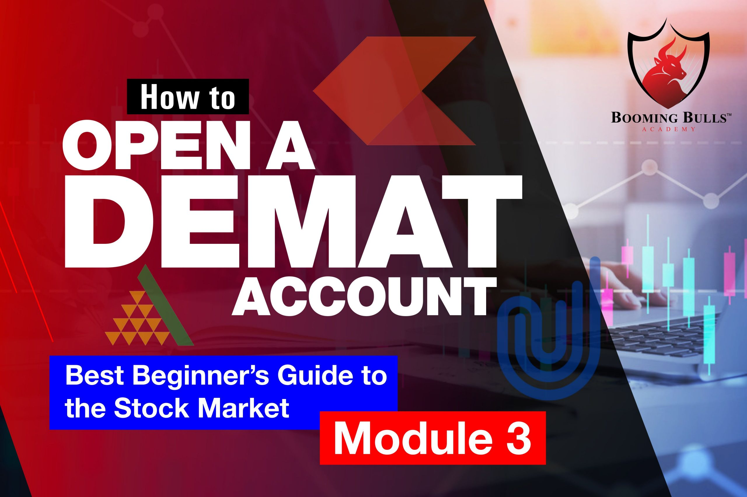 How to Open a Demat Account | Best Beginner's Guide to the Stock Market | Module 3