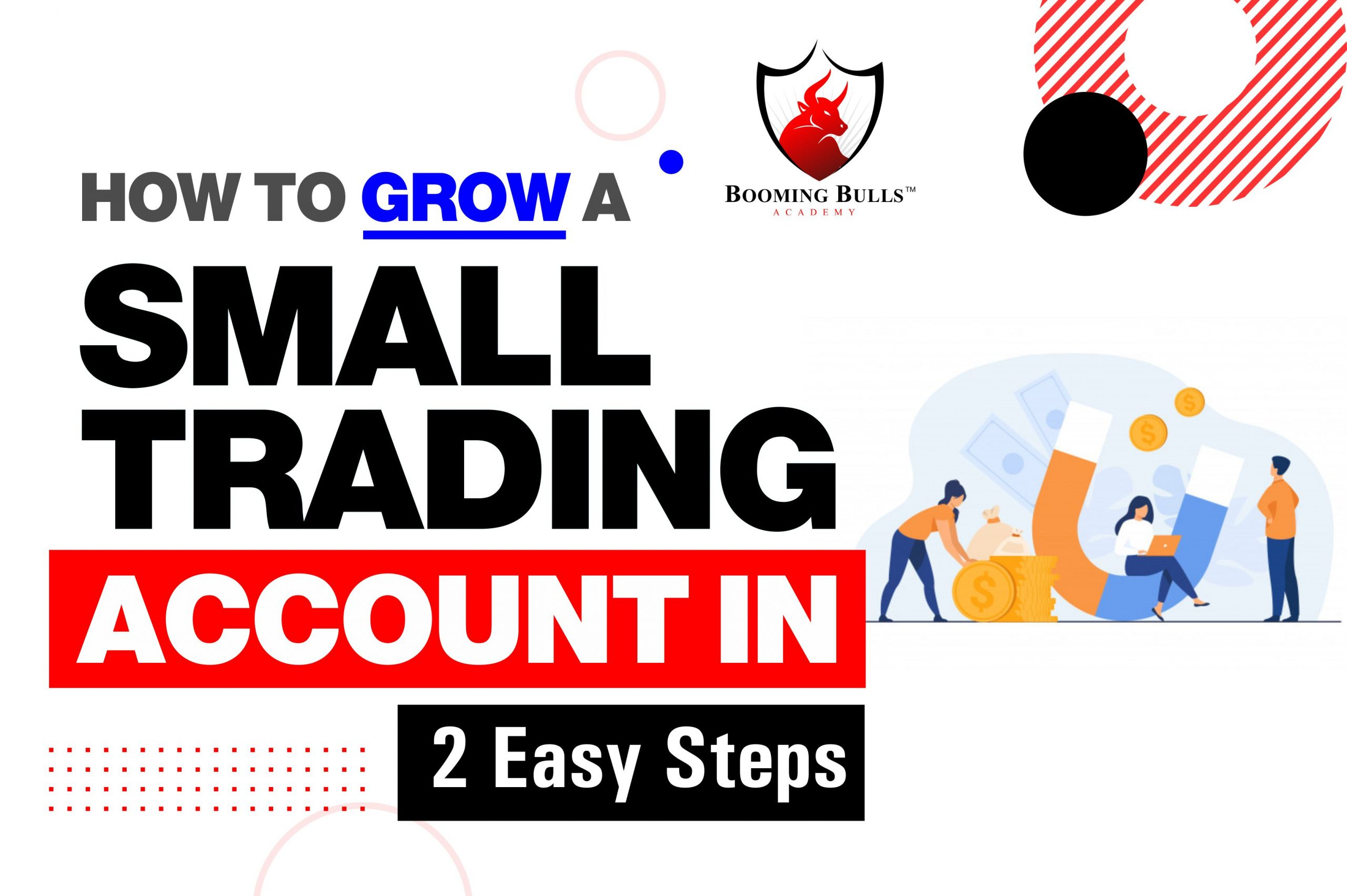 How to Grow a Small Trading Account in 2 Easy Steps