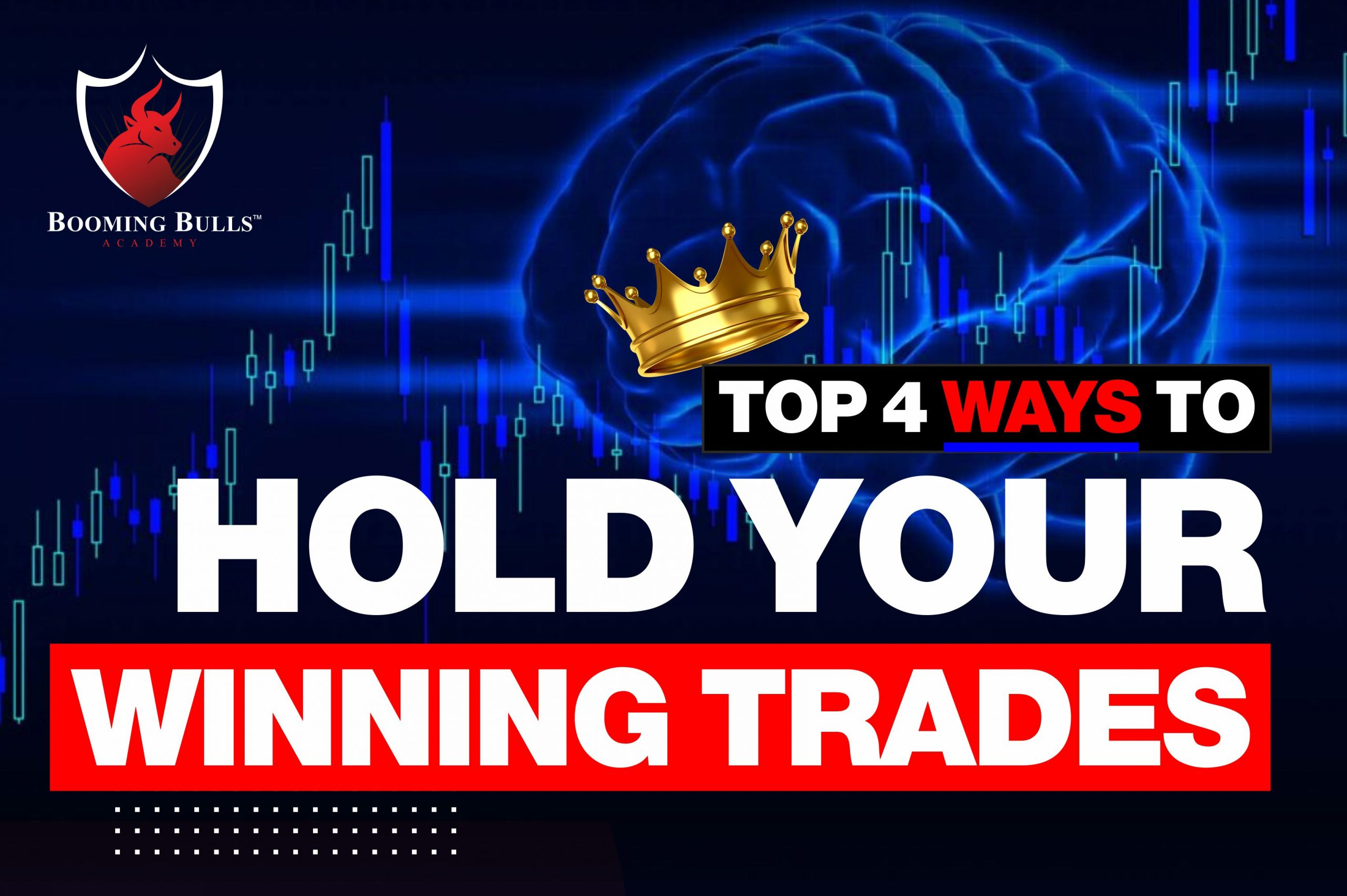 Top 4 Ways to Hold Your Winning Trades